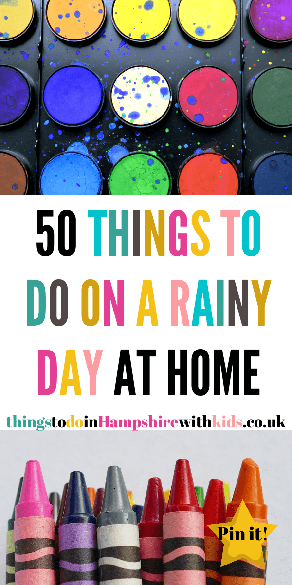 Here are 50 things to do on a rainy day at home for the whole family. These include everything from crafts to fun games to play inside by Laura at Things To Do In Hampshire With Kids #rainyday #stayathomeideas