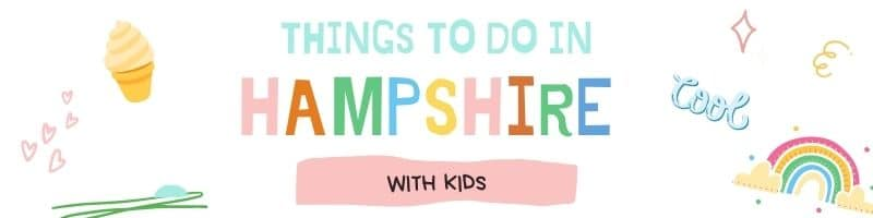 Things to do in Hampshire with Kids